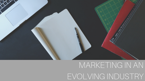 Marketing in an evoling industry